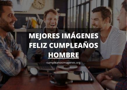 Felicitaciones de cumpleaños para hombre