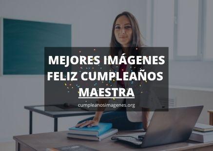 Felicitaciones de cumpleaños para profesora maestra