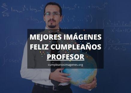 Felicitaciones de cumpleaños para un maestro