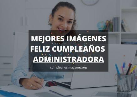 Felicitaciones de cumpleaños para una administradora