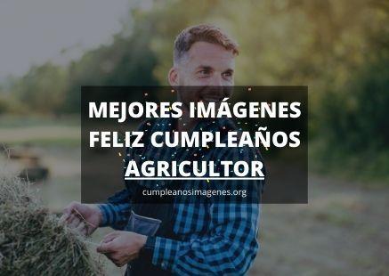 Felicitaciones de cumpleaños para un agricultor