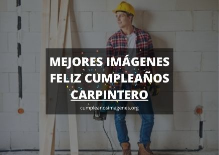 Felicitaciones de cumpleaños carpintero