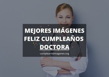 Felicitaciones de cumpleaños para doctora