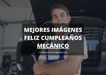 Felicitaciones de cumpleaños para un mecánico