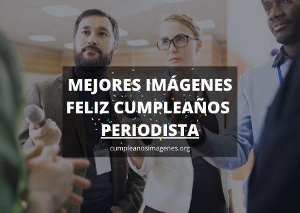 Felicitaciones de cumpleaños para periodista