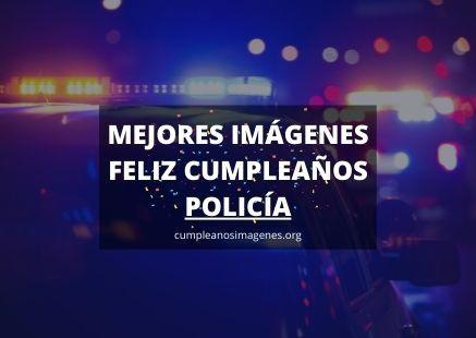 felicitaciones de cumpleaños para policia
