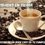 Mejores imágenes de cumpleaños para los amantes del café
