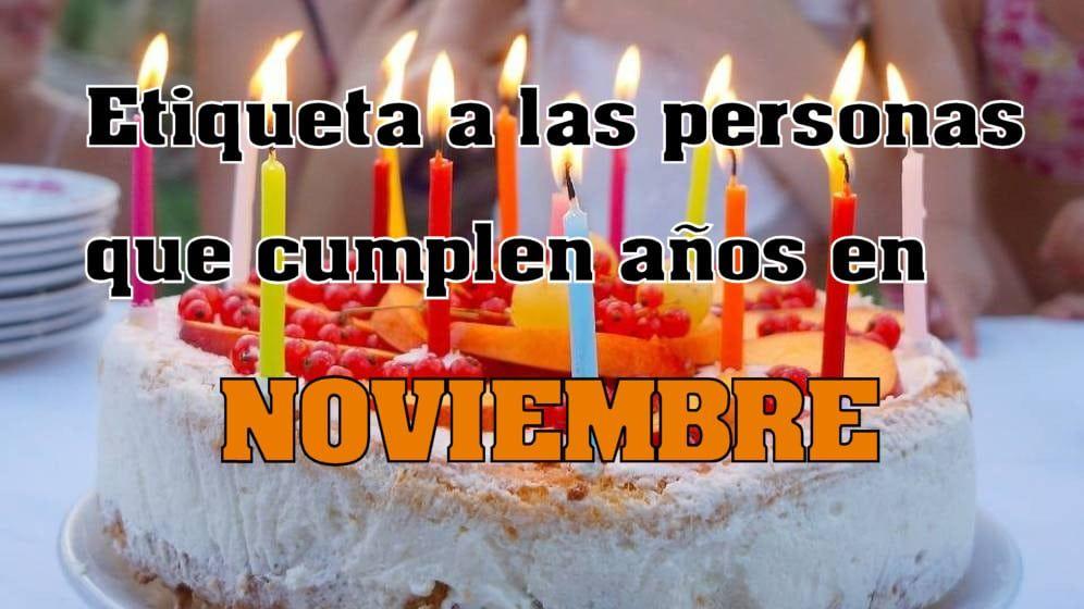 Imágenes de cumpleaños para quién cumple en Noviembre