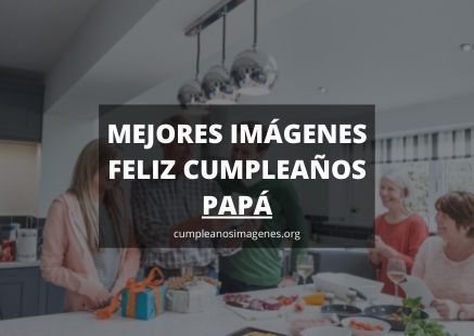 Felicitaciones de cumpleaños para papá