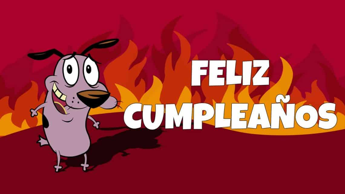 Feliz cumpleaños de Coraje